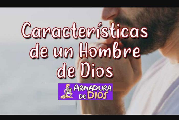Las caracteristicas de un hombre de Dios