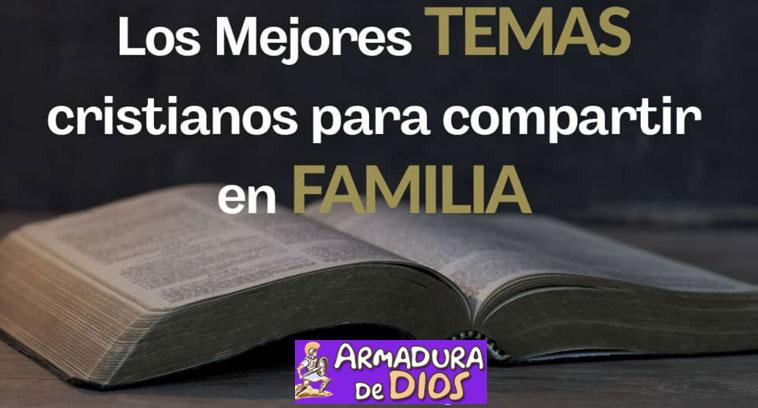 Temas cristianos para ayudar a la familia